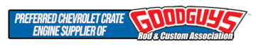 Preferred Crate Engine Supplier of GoodGuys Rod & Custom Association